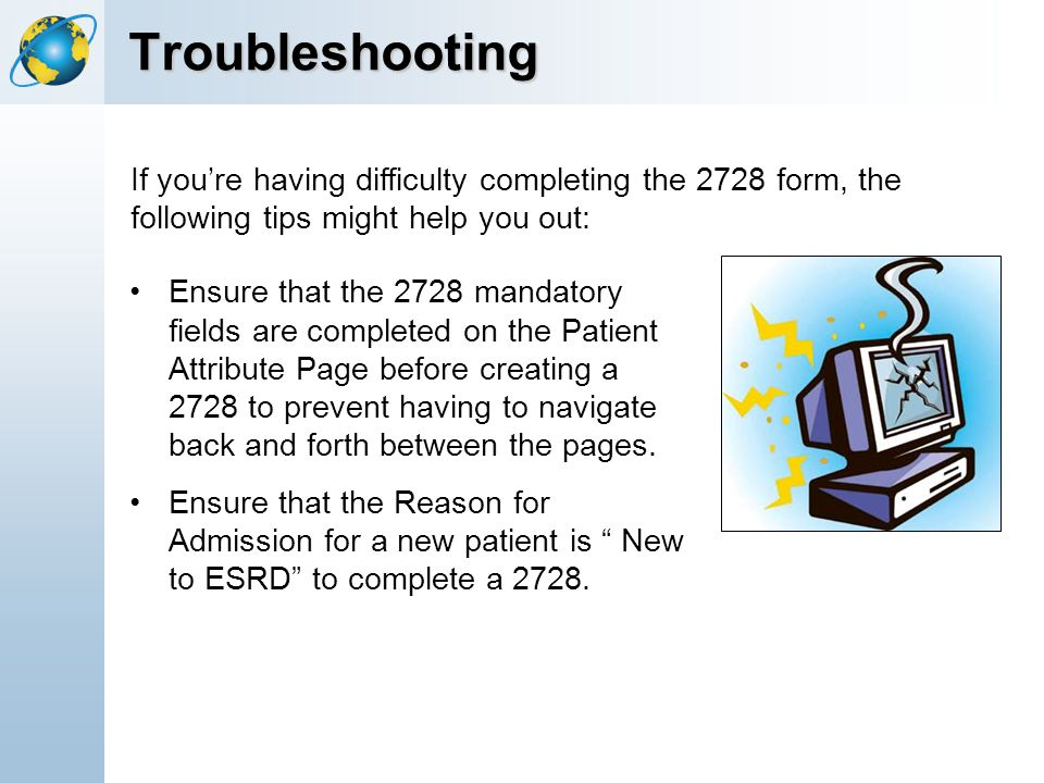 12-Apr-17 Troubleshooting. [Title of the course] If you're having difficulty completing the 2728 form, the following tips might help you out: